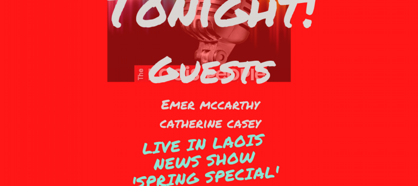 Latest Laois News: 'Live in Laois' Spring Special Show